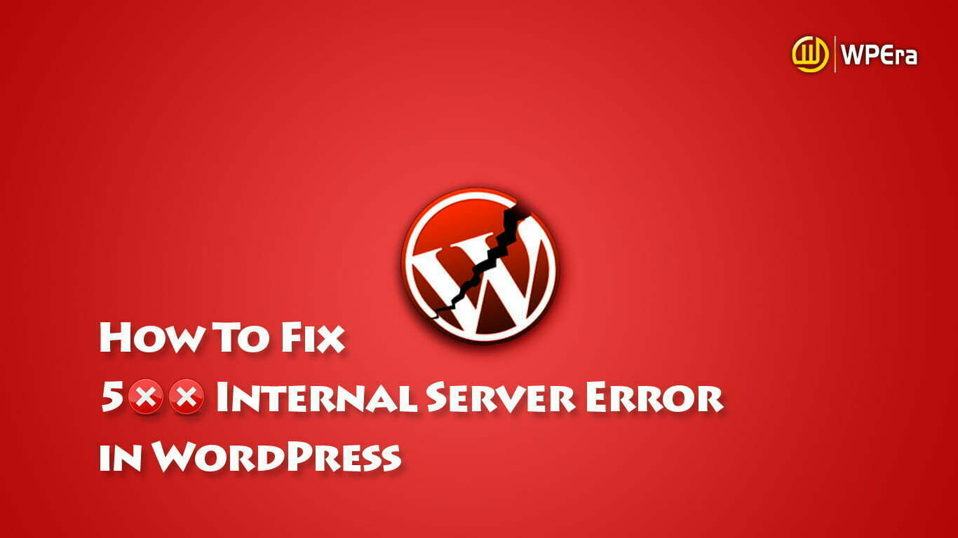 How to Fix the Internal Server Error in WordPress Without losing Data