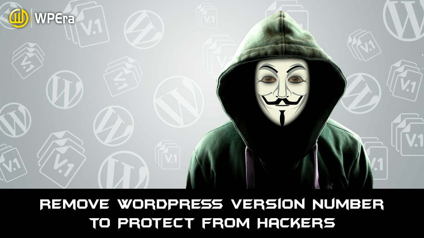 Remove WordPress Version Number to Protect from Hackers