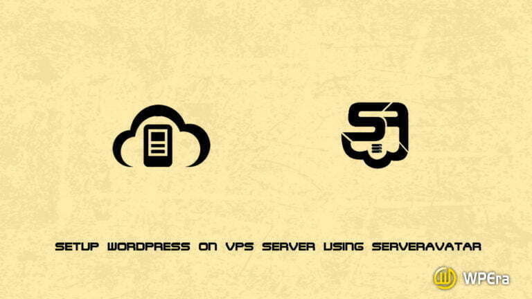 Setup WordPress on VPS Server using ServerAvatar
