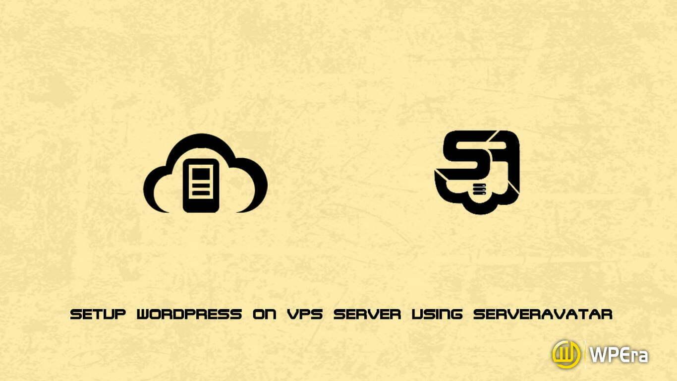 Setup WordPress on VPS Server using ServerAvatar